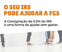 Sem qualquer custo, ajude a FGS com o seu IRS
